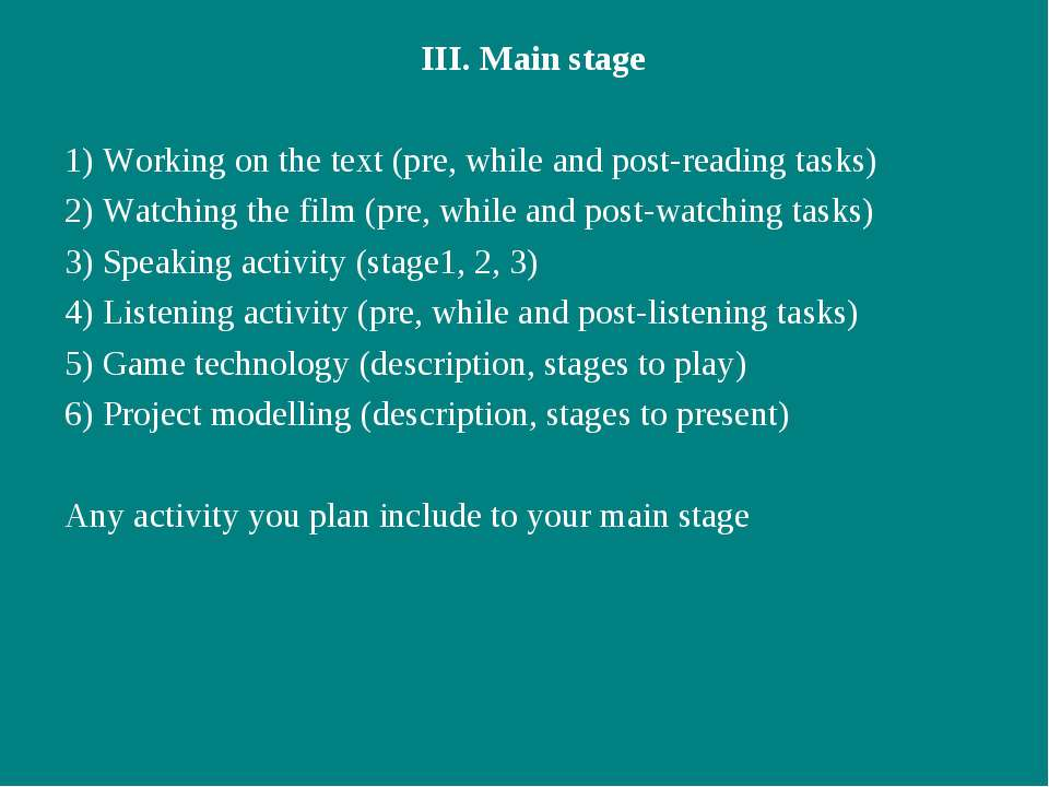III. Main stage 1) Working on the text (pre, while and post-reading tasks) 2)...