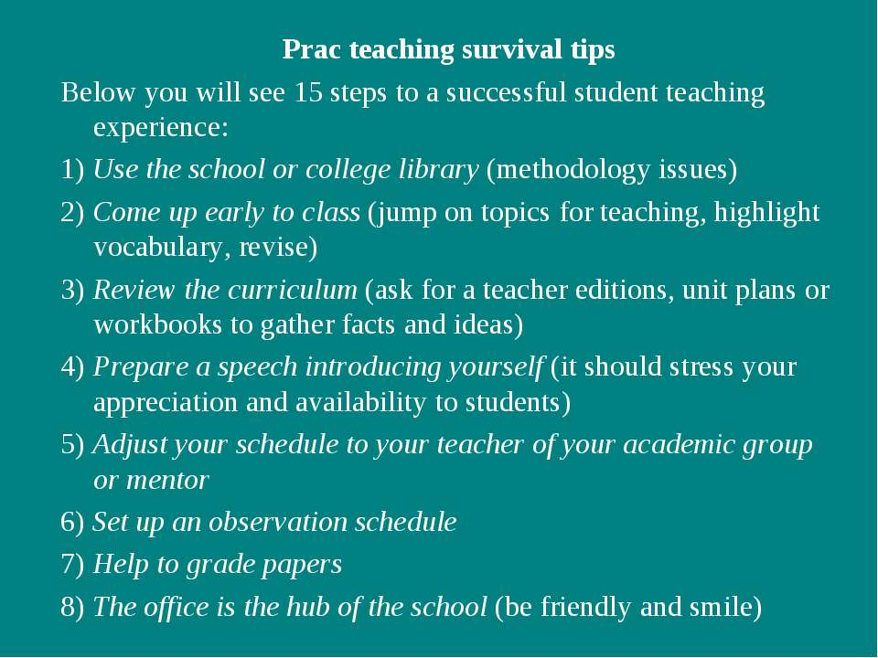Prac teaching survival tips Below you will see 15 steps to a successful stude...