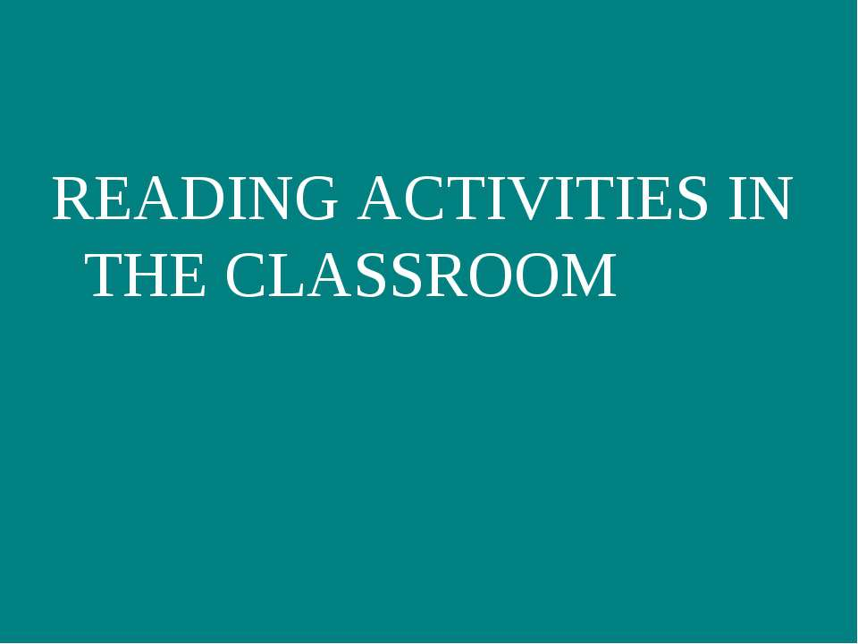 READING ACTIVITIES IN THE CLASSROOM