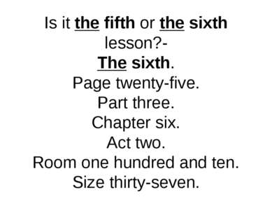 Is it the fifth or the sixth lesson?- The sixth. Page twenty-five. Part three...