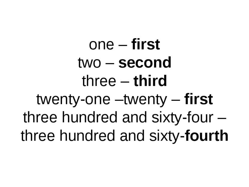one – first two – second three – third twenty-one –twenty – first three hundr...
