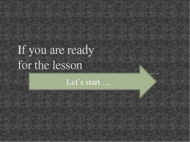 If you are ready for the lesson Let's start …