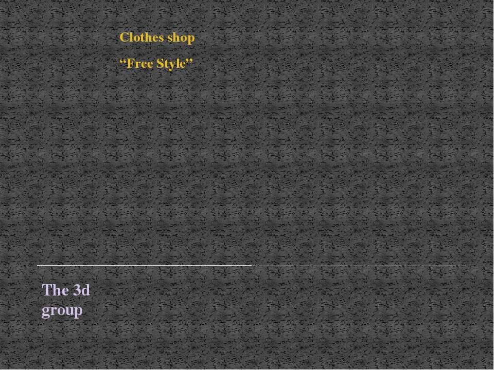 "The 3d group Clothes shop ""Free Style"""