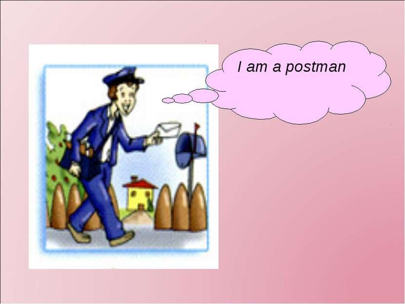 I am a postman