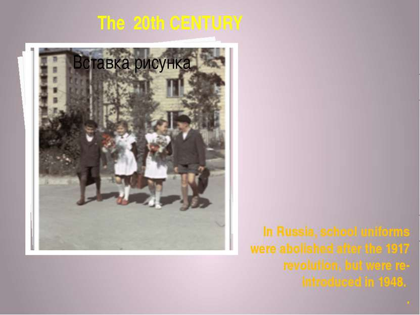 In Russia, school uniforms were abolished after the 1917 revolution, but were...