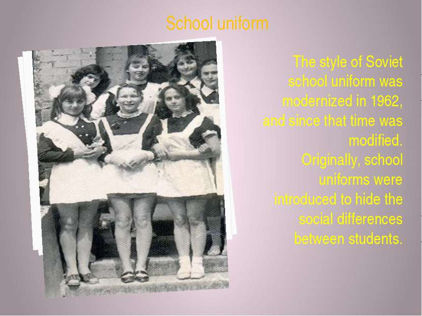 The style of Soviet school uniform was modernized in 1962, and since that tim...