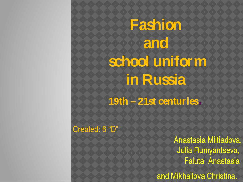 "Fashion and school uniform in Russia 19th – 21st centuries. Created: 6 ""D"" An..."