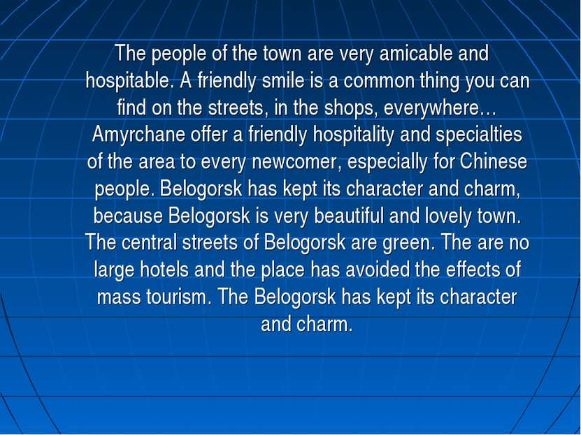 The people of the town are very amicable and hospitable. A friendly smile is ...