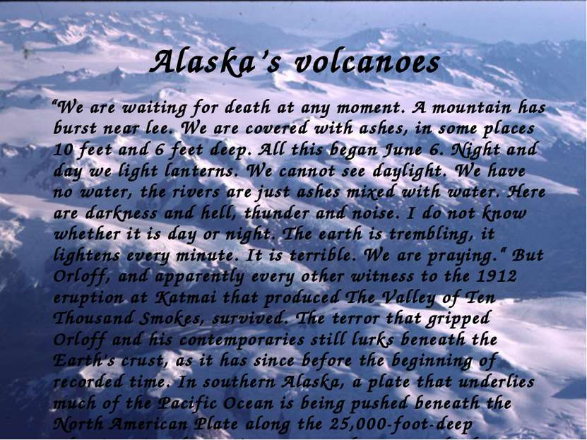 "Alaska's volcanoes ""We are waiting for death at any moment. A mountain has bu..."