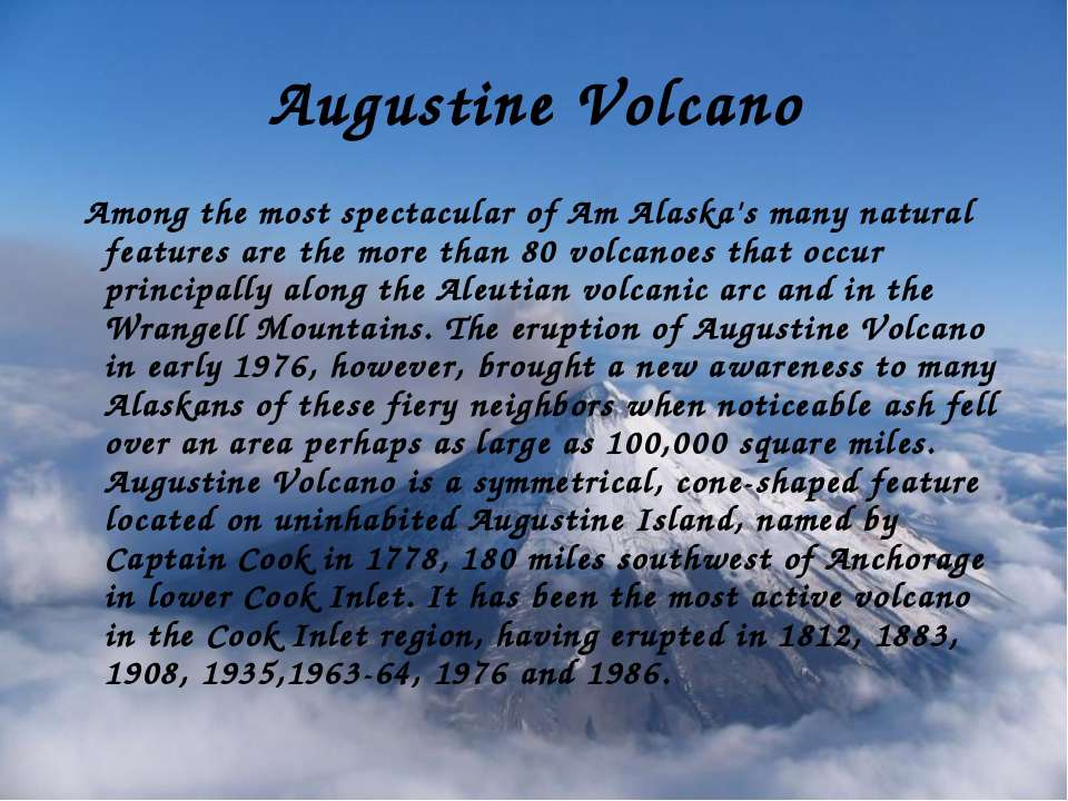 Augustine Volcano Among the most spectacular of Am Alaska's many natural feat...