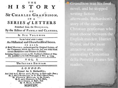 Grandison was his final novel, and he stopped writing fiction afterwards. Ric...