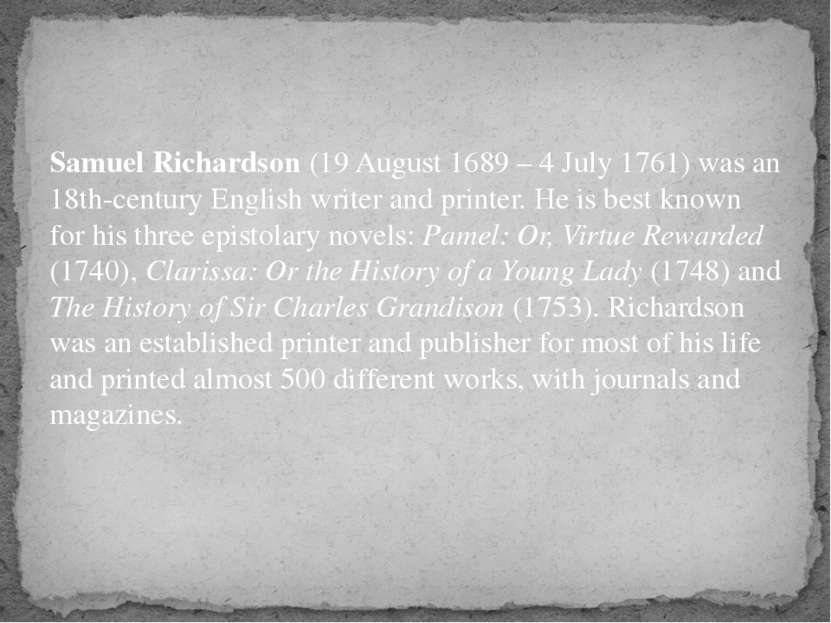 Samuel Richardson (19 August 1689 – 4 July 1761) was an 18th-century English ...