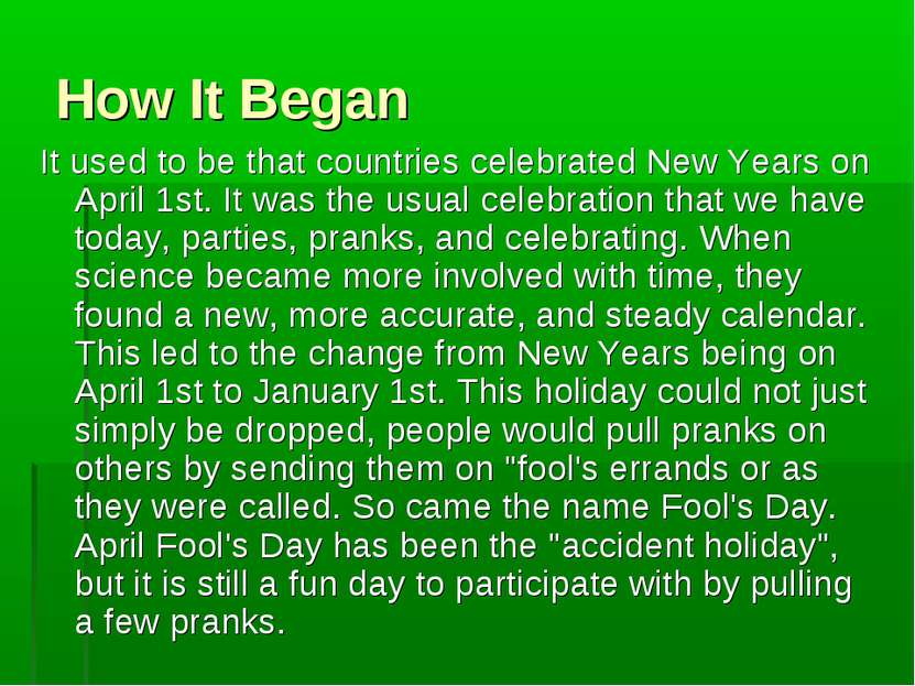 How It Began It used to be that countries celebrated New Years on April 1st. ...