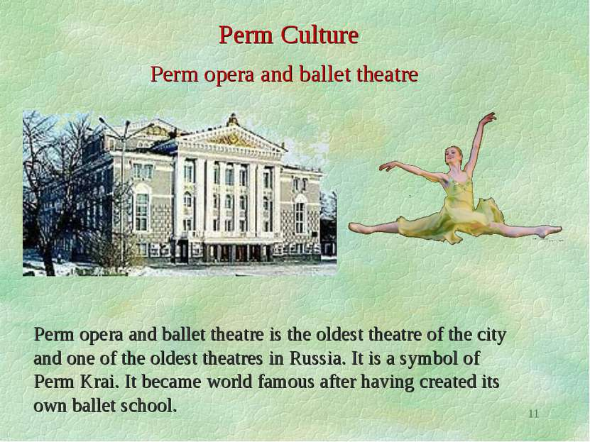 * Perm Culture Perm opera and ballet theatre Perm opera and ballet theatre is...