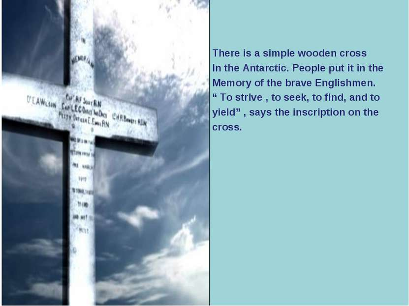 There is a simple wooden cross In the Antarctic. People put it in the Memory ...