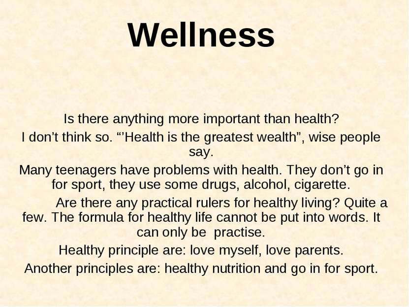 "Wellness Is there anything more important than health? I don't think so. ""'He..."