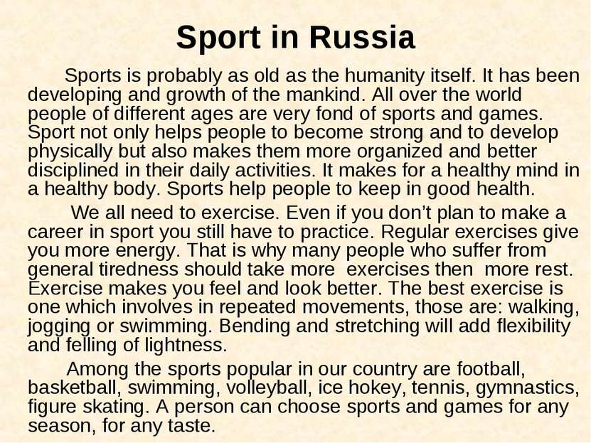 Sport in Russia Sports is probably as old as the humanity itself. It has been...