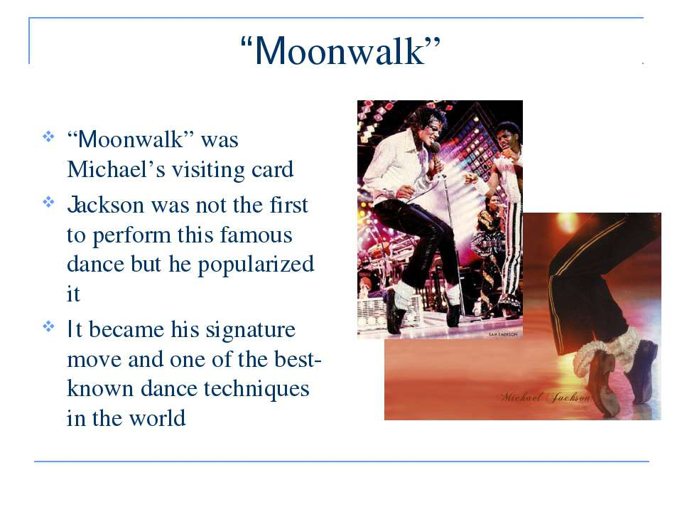 """Moonwalk"" ""Moonwalk"" was Michael's visiting card Jackson was not the first t..."