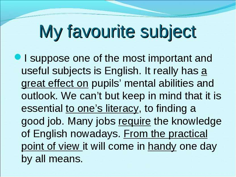 My favourite subject I suppose one of the most important and useful subjects ...