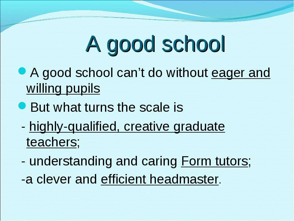 A good school A good school can't do without eager and willing pupils But wha...