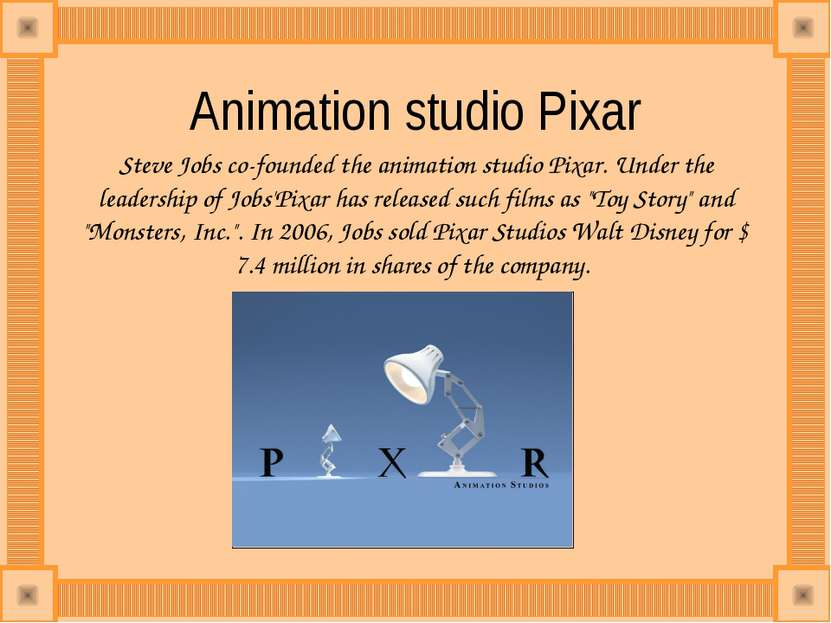 Animation studio Pixar Steve Jobs co-founded the animation studio Pixar. Unde...