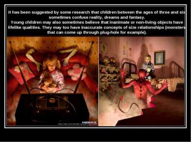 It has been suggested by some research that children between the ages of thre...
