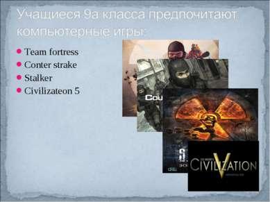 Team fortress Conter strake Stalker Civilizateon 5
