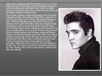 "Rolling Stone magazine said ""Elvis Presley is rock 'n' roll"" and called his b..."