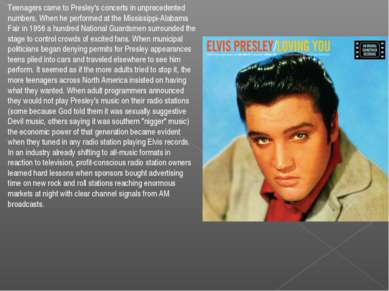 Teenagers came to Presley's concerts in unprecedented numbers. When he perfor...
