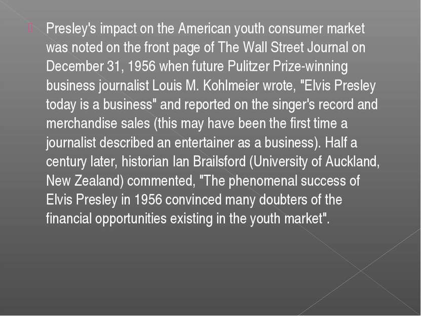 Presley's impact on the American youth consumer market was noted on the front...