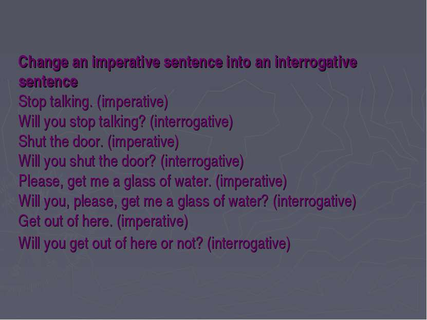 Change an imperative sentence into an interrogative sentence Stop talking. (i...