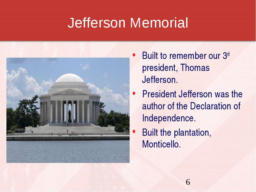 Jefferson Memorial Built to remember our 3rd president, Thomas Jefferson. Pre...