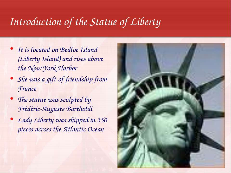Introduction of the Statue of Liberty It is located on Bedloe Island (Liberty...