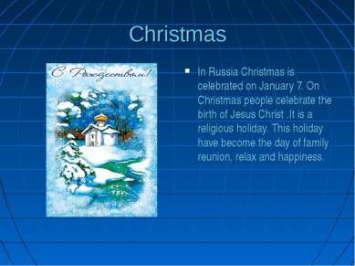 Christmas In Russia Christmas is celebrated on January 7. On Christmas people...