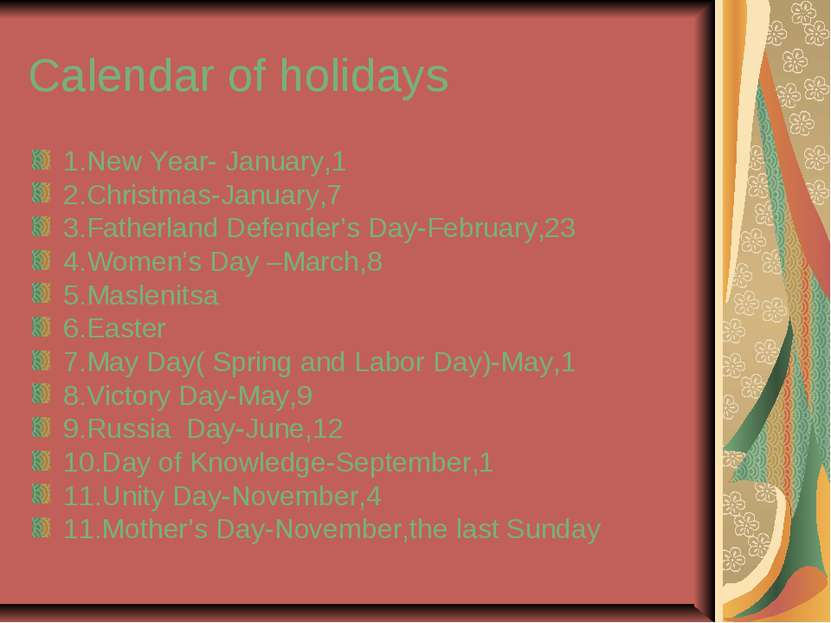 Calendar of holidays 1.New Year- January,1 2.Christmas-January,7 3.Fatherland...