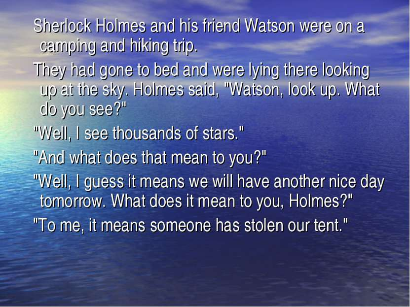 Sherlock Holmes and his friend Watson were on a camping and hiking trip. They...