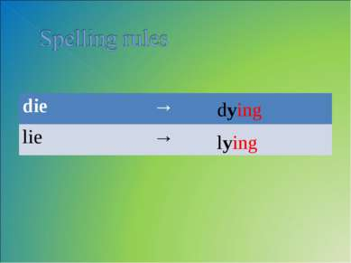 dying lying die → lie →