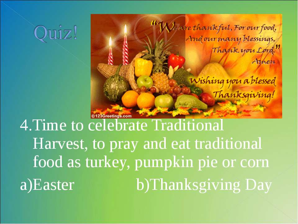 4.Time to celebrate Traditional Harvest, to pray and eat traditional food as ...