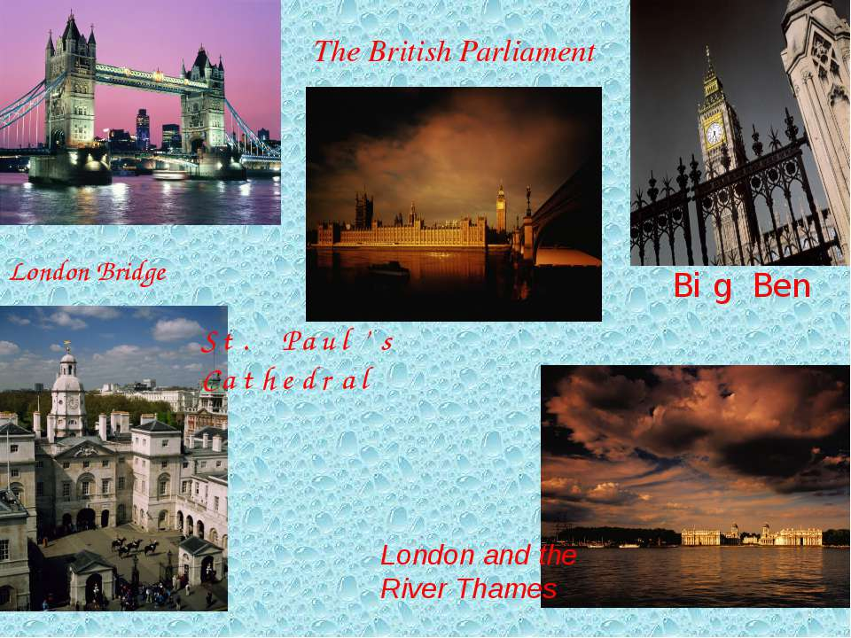Big Ben London Bridge London and the River Thames St. Paul's Cathedral The Br...