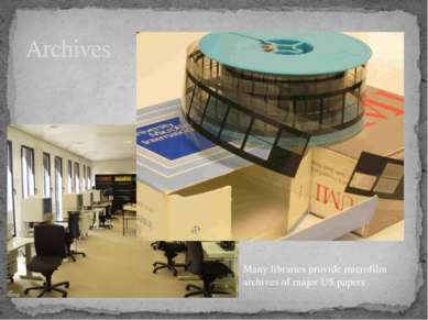 Archives Many libraries provide microfilm archives of major US papers