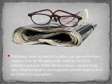 Publishing books in America is rather a prosperous business. America is on th...