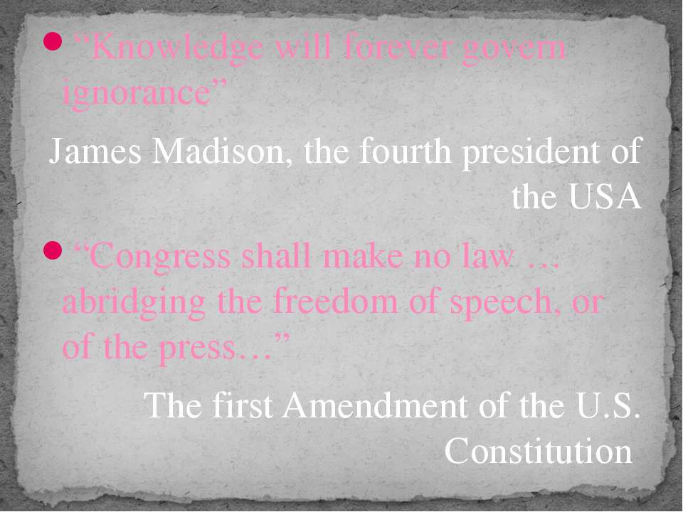 """""""Knowledge will forever govern ignorance"""" James Madison, the fourth president..."""