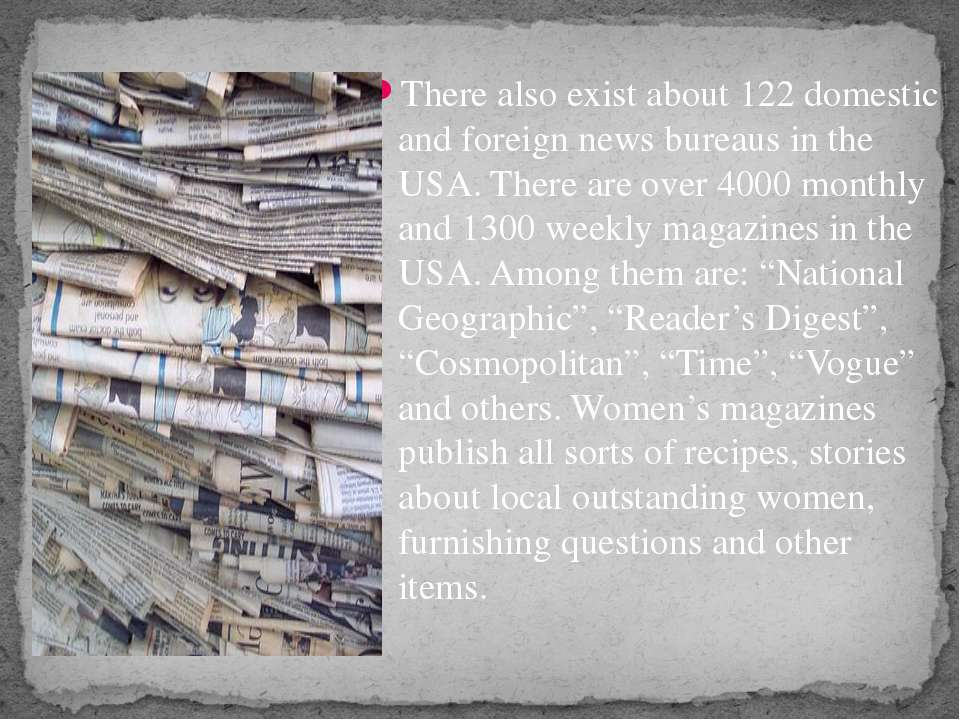 There also exist about 122 domestic and foreign news bureaus in the USA. Ther...