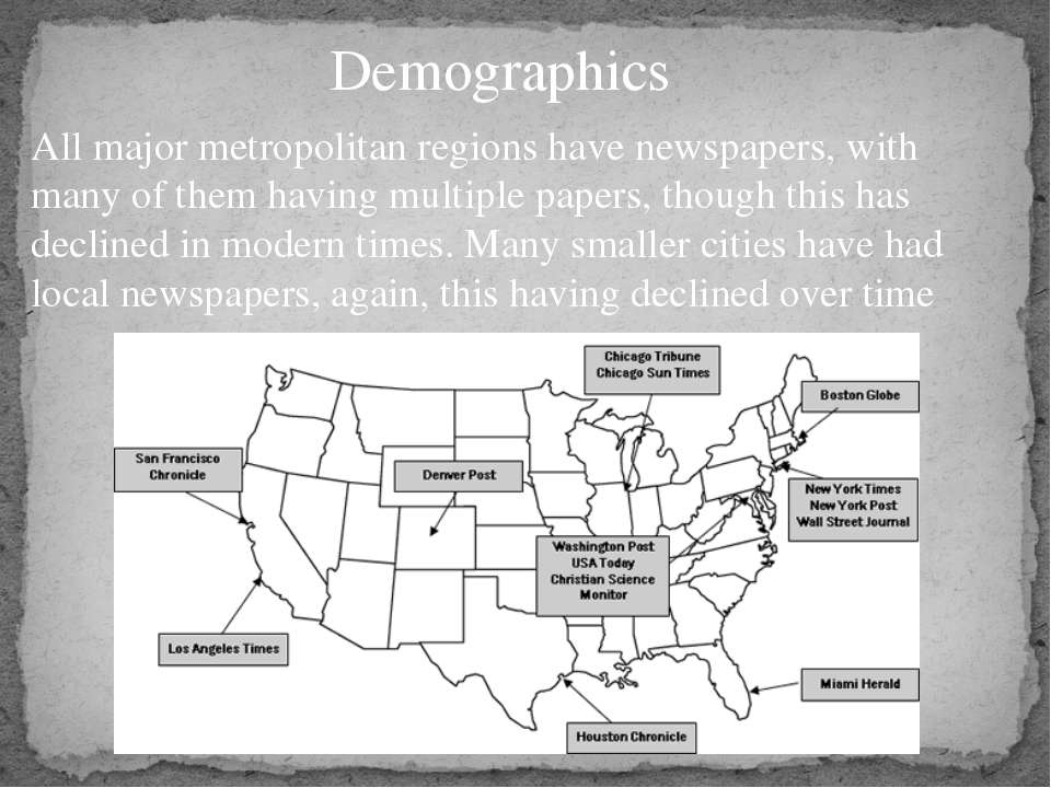All major metropolitan regions have newspapers, with many of them having mult...