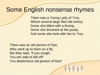 Some English nonsense rhymes There was an old person of Rye, Who went up to t...