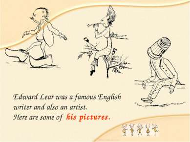 Edward Lear was a famous English writer and also an artist. Here are some of ...