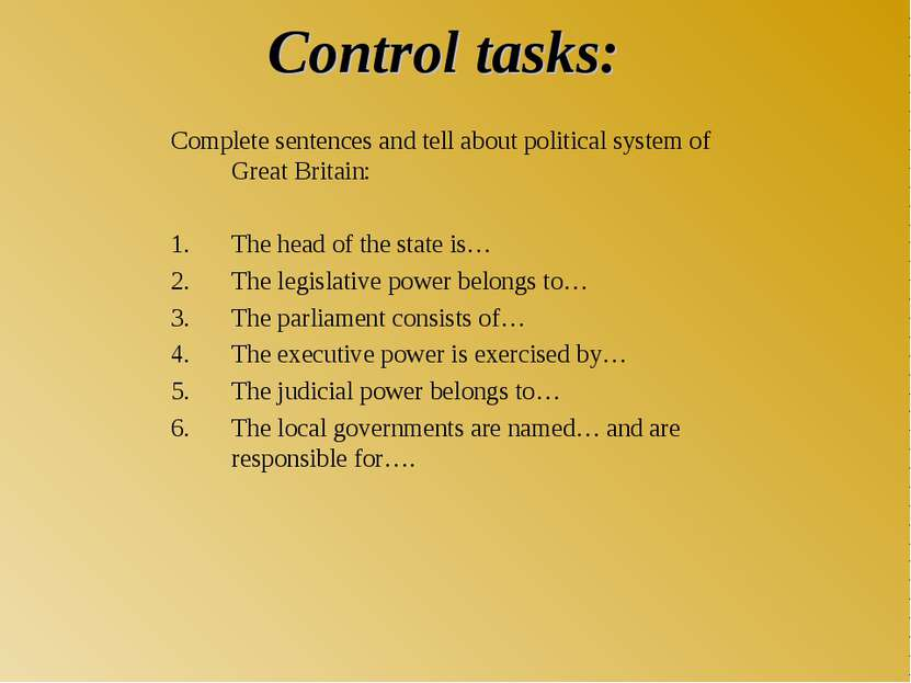 Control tasks: Complete sentences and tell about political system of Great Br...
