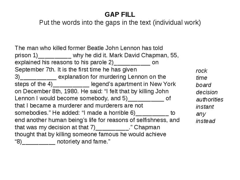 GAP FILL Put the words into the gaps in the text (individual work) The man wh...