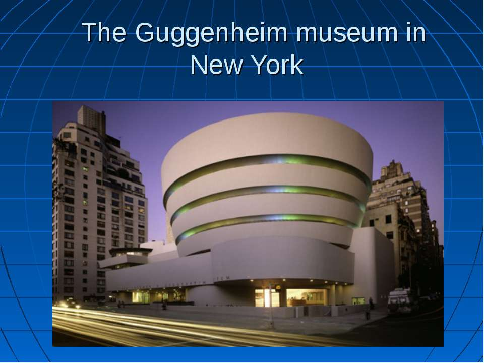 The Guggenheim museum in New York