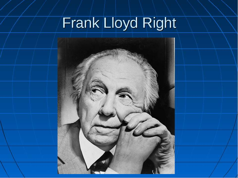 Frank Lloyd Right